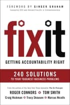 Fix It - Getting Accountability Right eBook by Roger Connors, Tom Smith