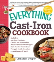 The Everything Cast-Iron Cookbook ebook by Cooper, Cinnamon