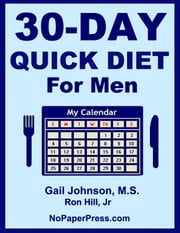 30-Day Quick Diet for Men ebook by Gail Johnson,Ron Hill, Jr