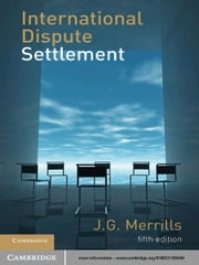 International Dispute Settlement ebook by J. G. Merrills