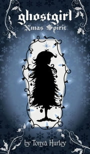 ghostgirl Xmas Spirit ebook by Tonya Hurley