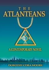THE ATLANTEANS - A Contemporary Novel ebook by Dorothy Moore