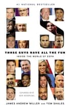 Those Guys Have All the Fun - Inside the World of ESPN ebook by James Andrew Miller, Tom Shales