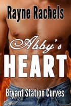 Abby's Heart ebook by Rayne Rachels