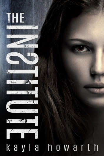 The Institute ebook by Kayla Howarth