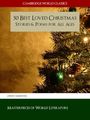 50 best loved christmas stories and poems for all ages illustrated cambridge world classics