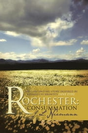 ROCHESTER: CONSUMMATION - THE CONTINUING STORY INSPIRED BY CHARLOTTE BRONTE'S JANE EYRE ebook by J.L. Niemann