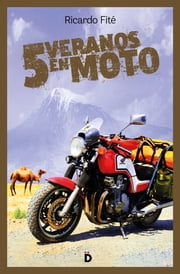 Cinco veranos en moto ebook by Ricardo Fité
