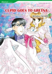 CUPID GOES TO GRETNA (Mills & Boon Comics) - Mills & Boon Comics ebook by Deborah Hale, Mineko Yamada