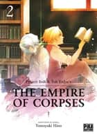The Empire of Corpses T02 ebook by Tomoyuki Hino, Project Itoh, Toh Enjoe