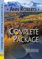 The Complete Package ebook by Ann Roberts