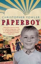 Paperboy ebook by Christopher Fowler