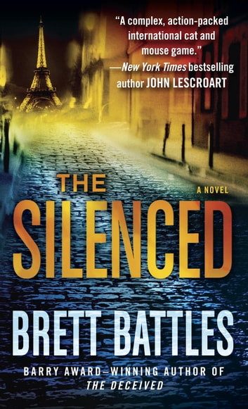 The Silenced - A Novel ebook by Brett Battles