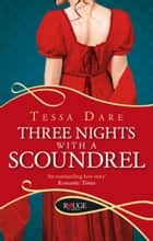 Three Nights With a Scoundrel: A Rouge Regency Romance ebook by Tessa Dare