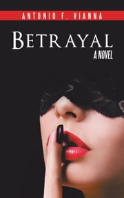 Betrayal ebook by Antonio F. Vianna