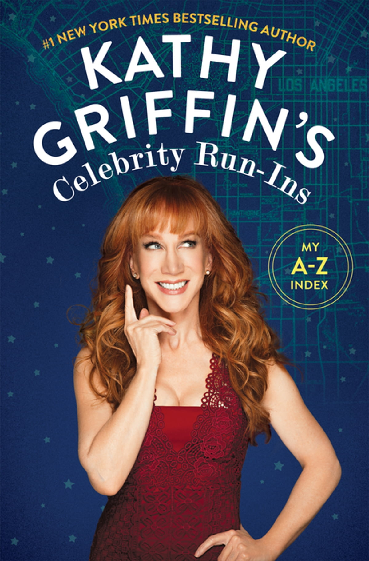 Kathy Griffin's Celebrity Runins  My Az Index Ebook By Kathy Griffin