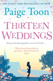 Thirteen Weddings ebook by Paige Toon