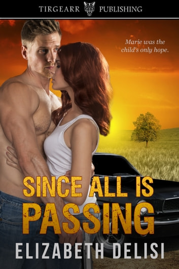 Since All Is Passing ebook by Elizabeth Delisi