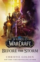 World of Warcraft: Before the Storm ebook by Christie Golden