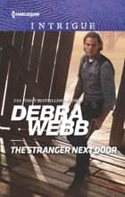 The Stranger Next Door ebook by Debra Webb
