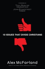 10 Issues That Divide Christians ebook by Alex McFarland
