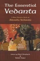 The Essential Vedanta ebook by Eliot Deutsch