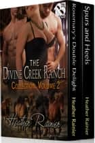 The Divine Creek Ranch Collection, Volume 2 ebook by Heather Rainier