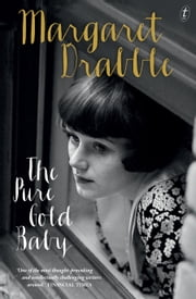 The Pure Gold Baby ebook by Margaret Drabble