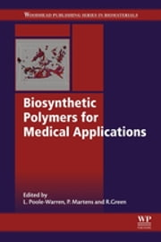 Biosynthetic Polymers for Medical Applications ebook by Laura Poole-Warren,Penny Martens,Rylie Green