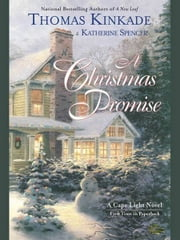 A Christmas Promise - A Cape Light Novel ebook by Thomas Kinkade,Katherine Spencer