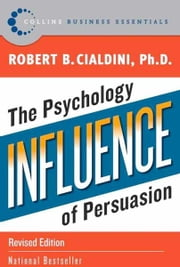 Influence - The Psychology of Persuasion ebook by Kobo.Web.Store.Products.Fields.ContributorFieldViewModel