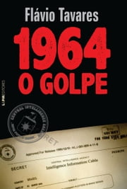 1964: O Golpe ebook by Flavio Tavares