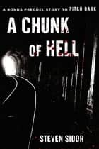 A Chunk of Hell ebook by Steven Sidor