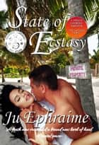 State of Ecstasy ebook by Ju Ephraime