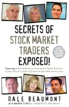 Secrets of Stock Market Traders Exposed! ebook by Dale Beaumont