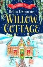Willow Cottage – Part Two: Christmas Cheer (Willow Cottage Series) 電子書 by Bella Osborne
