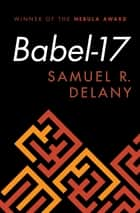 Babel-17 ebook by Samuel R. Delany