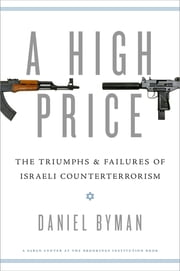 A High Price - The Triumphs and Failures of Israeli Counterterrorism ebook by Daniel Byman