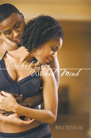 Wicked Love Wicked Mind ebook by Monica Robinson-Gay