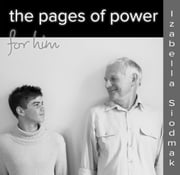 The Pages of Power for Him ebook by Izabella Siodmak