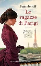 Le ragazze di Parigi eBook by Pam Jenoff