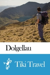 Dolgellau (Wales) Travel Guide - Tiki Travel ebook by Tiki Travel