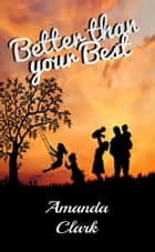 Better Than Your Best ebook by Amanda Clark