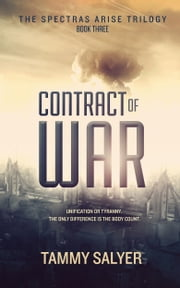 Contract of War - Spectras Arise Trilogy, Book 3 ebook by Tammy Salyer