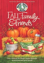 Fall, Family & Friends Cookbook ebook by Gooseberry Patch