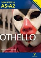 Othello: York Notes for AS & A2 eBook by Rebecca Warren