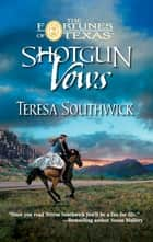 Shotgun Vows ebook by Teresa Southwick