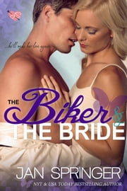 The Biker and The Bride ebook by Jan Springer