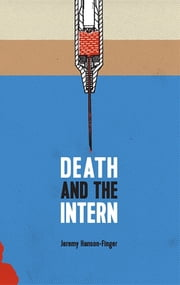 Death and the Intern ebook by Jeremy Hanson-Finger