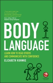 Body Language - Learn how to read others and communicate with confidence ebook by Elizabeth Kuhnke
